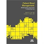 Patient Blood Management: Multidisciplinary Approaches to Optimizing Care
