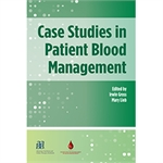 Case Studies in Patient Blood Management