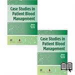 Case Studies in Patient Blood Management – print and digital