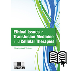 Ethical Issues in Transfusion Medicine and Cellular Therapy - digital