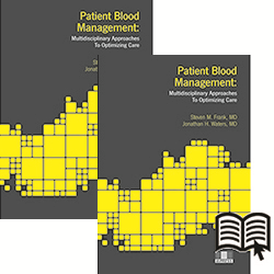 BUNDLE: Patient Blood Management: Multidisciplinary Approaches to Optimizing Care - print and digital
