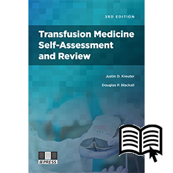 Transfusion Medicine Self-Assessment and Review, 3rd edition - Digital