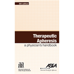 Therapeutic Apheresis: A Physician's Handbook, 5th edition