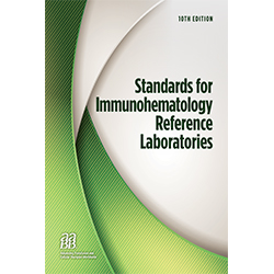 Standards for Immunohematology Reference Laboratories, 10th Edition – Print