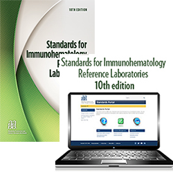 Standards for Immunohematology Reference Laboratories, 10th Edition – Print and Portal