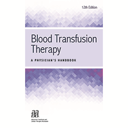 Blood Transfusion Therapy - A Physician's Handbook