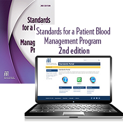 Standards for a Patient Blood Management Program, 2nd Edition – Print & Standards for a Patient Blood Management Program, 2nd Edition – Portal