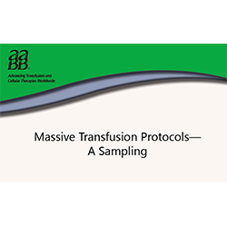 Massive Transfusion Protocols—A Sampling