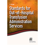 Standards for Out-of-Hospital Transfusion Administration Services, 1st edition