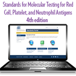 Standards for Molecular Testing for Red Cell, Platelet, and Neutrophil Antigens, 4th edition - Portal