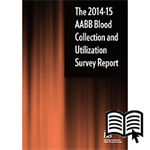 2014-15 AABB Blood Collection and Utilization Survey Report – Digital