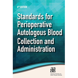 Standards for Perioperative Autologous Blood Collection and Administration, 8th edition – Print