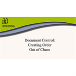 Document Control: Creating Order Out of Chaos