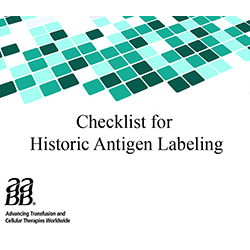 AABB Checklist for Labeling RBC Units with Historical Antigen Typing Results