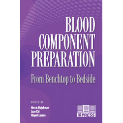 Blood Component Preparation: From Benchtop to Bedside