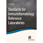 Standards for Immunohematology Reference Laboratories, 11th Edition – Print