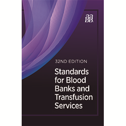 Standards for Blood Banks and Transfusion Services, 32nd edition - Print
