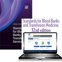 BUNDLE: Standards for Blood Banks and Transfusion Services, 32nd edition – Print and Standards for Blood Banks and Transfusion Services, 32nd edition – Portal