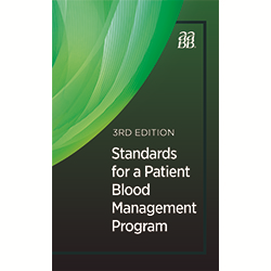 Standards for a Patient Blood Management Program, 3rd Edition – Print