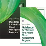 BUNDLE: Standards for a Patient Blood Management Program, 3rd Edition – Print and Guidance