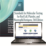 BUNDLE Standards for Molecular Testing for Red Cell, Platelet, and Neutrophil Antigens, 5th edition – Print and Portal