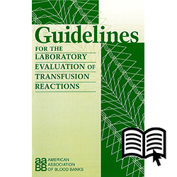 Guidelines for the Laboratory Evaluation of Transfusion Reactions