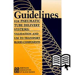 Guidelines for Pneumatic Tube Delivery Systems: Validation and Use to Transport Blood Components