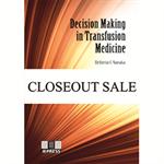 Decision Making in Transfusion Medicine