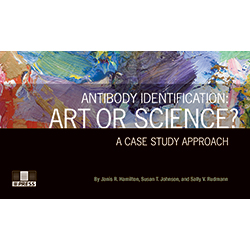 Antibody Identification: Art or Science? A Case Study Approach