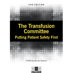 The Transfusion Committee: Putting Patient Safety First, 2nd edition