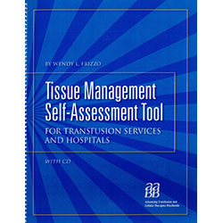 Tissue Management Self Assessment Tool for Transfusion Services and Hospitals