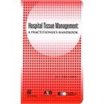 Hospital Tissue Management: A Practitioner's Handbook, 1st edition